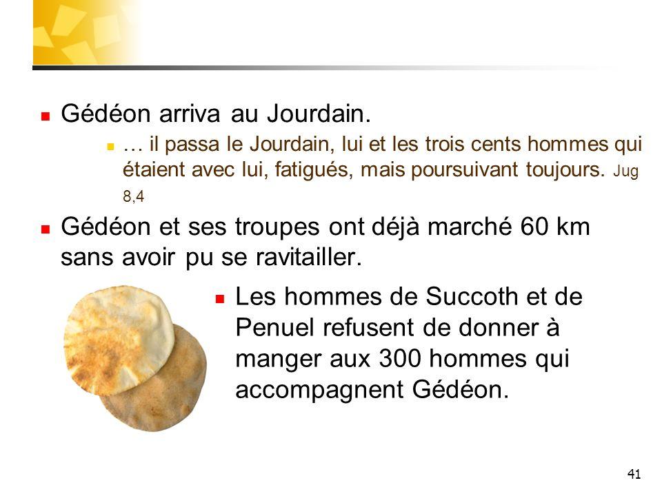 Gédéon arriva au Jourdain.