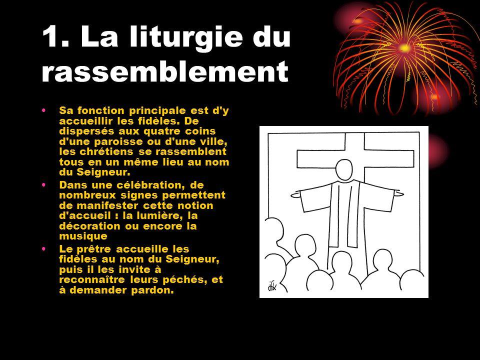 1. La liturgie du rassemblement