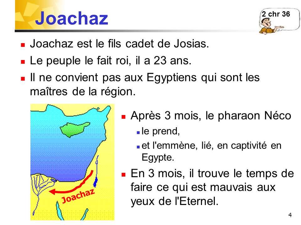 Joachaz Joachaz est le fils cadet de Josias.