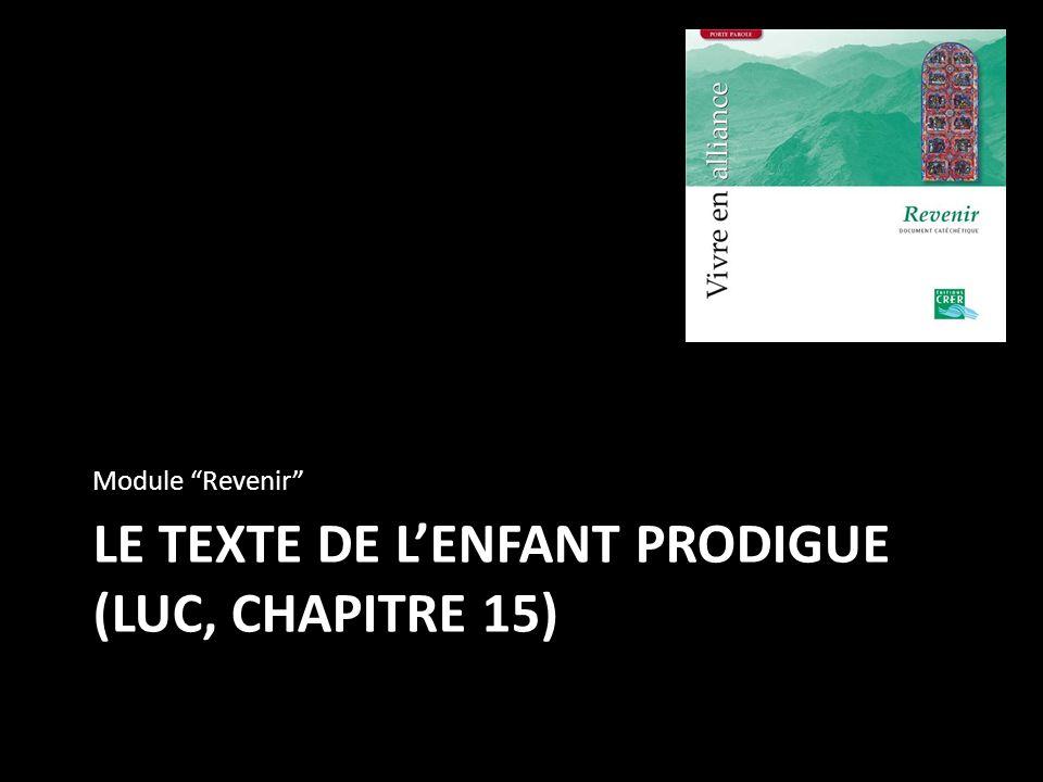 Le texte de l'enfant prodigue (luc, chapitre 15)