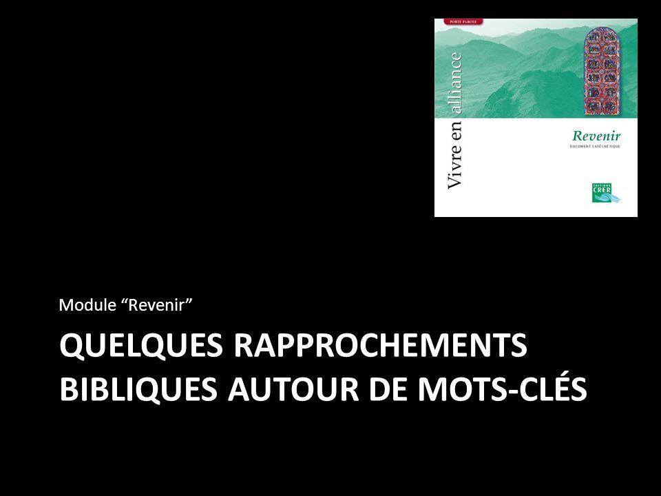 QUELQUES RAPPROCHEMENTS BIBLIQUES AUTOUR DE MOTS-CLÉS