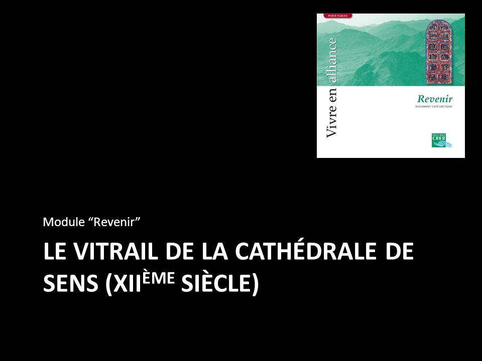 LE VITRAIL DE LA CATHÉDRALE DE SENS (XIIème siècle)