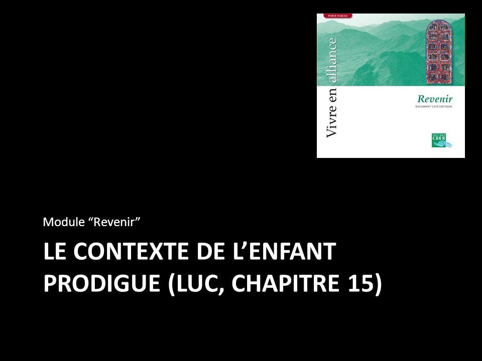Le contexte de l'enfant prodigue (luc, chapitre 15)