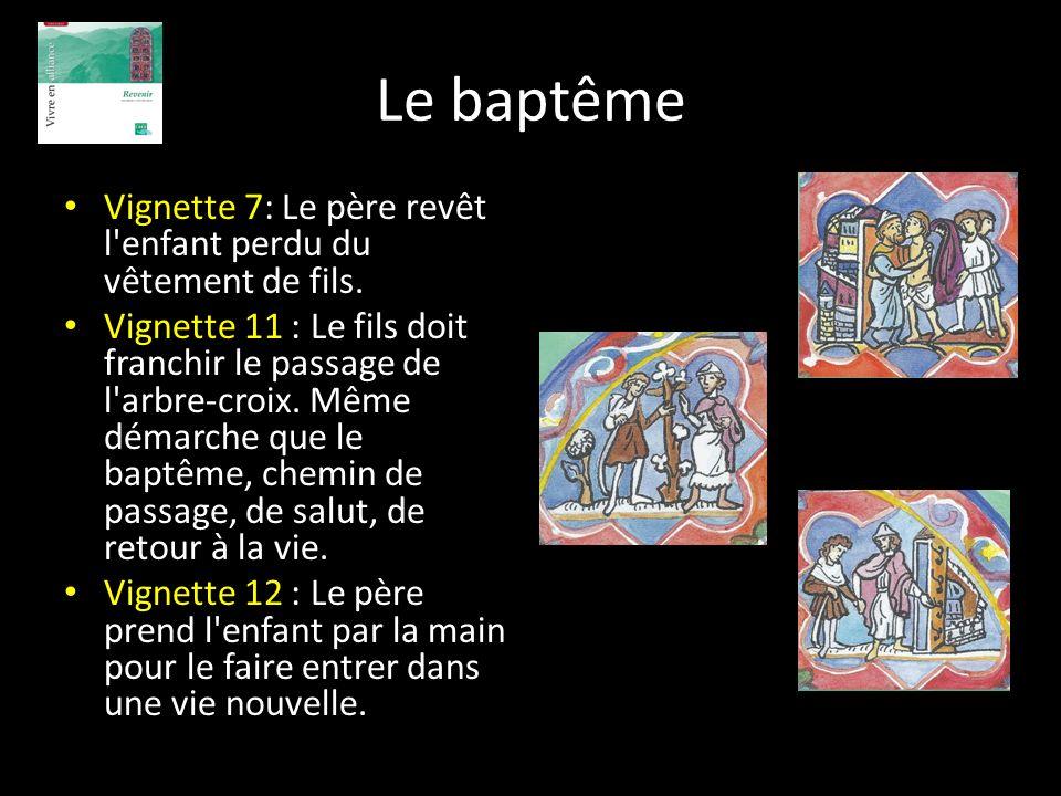Le baptême Vignette 7: Le père revêt l enfant perdu du vêtement de fils.
