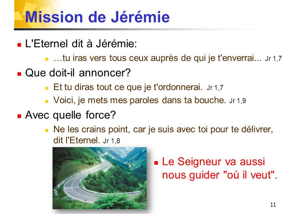 Mission de Jérémie L Eternel dit à Jérémie: Que doit-il annoncer