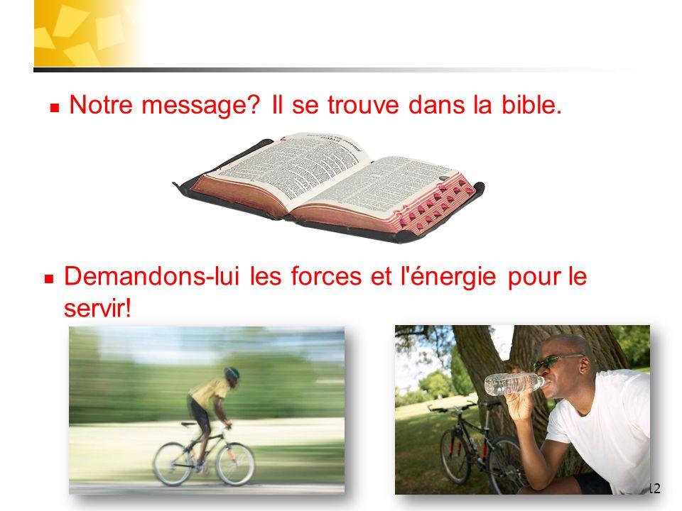 Notre message Il se trouve dans la bible.
