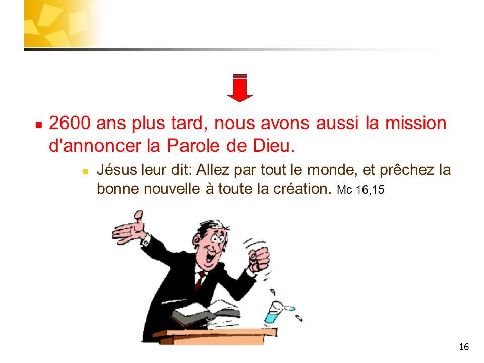 2600 ans plus tard, nous avons aussi la mission d annoncer la Parole de Dieu.