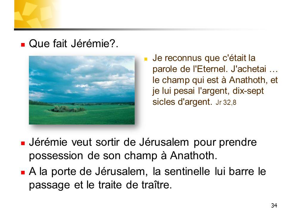 Que fait Jérémie .