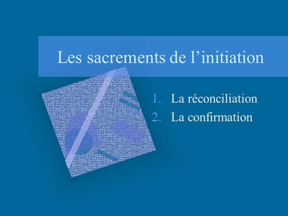 Les sacrements de l'initiation