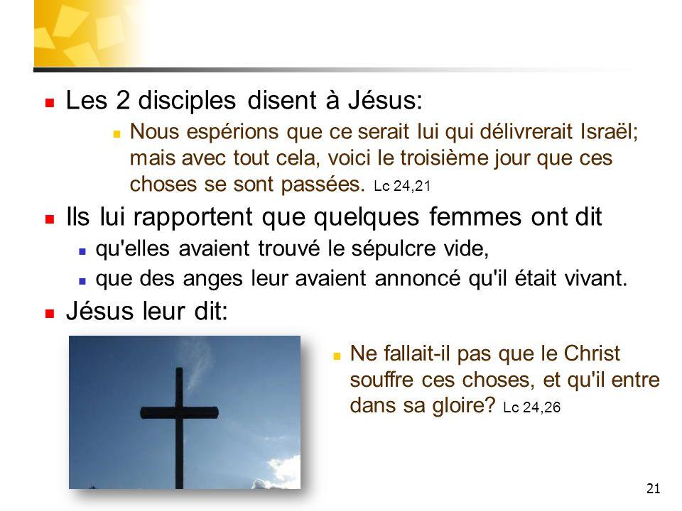Les 2 disciples disent à Jésus: