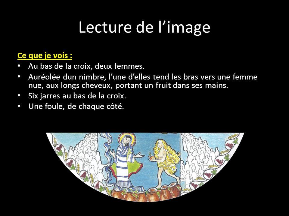 Lecture de l'image Ce que je vois : Au bas de la croix, deux femmes.