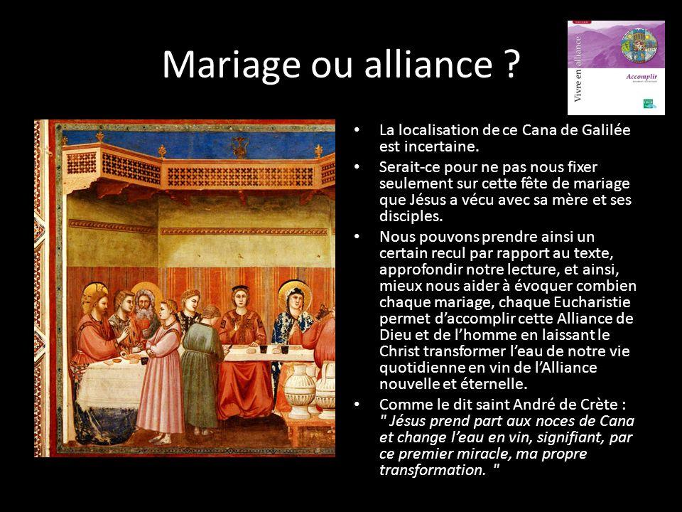 Mariage ou alliance La localisation de ce Cana de Galilée est incertaine.