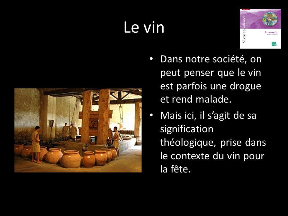 Le vin Dans notre société, on peut penser que le vin est parfois une drogue et rend malade.