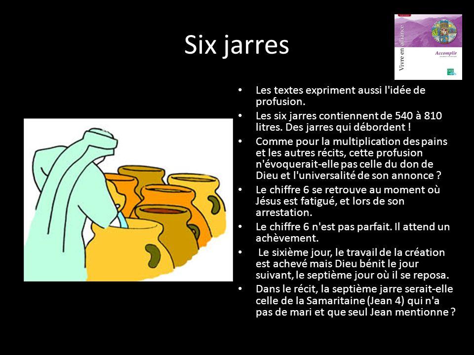 Six jarres Les textes expriment aussi l idée de profusion.