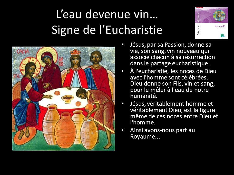 L'eau devenue vin… Signe de l'Eucharistie