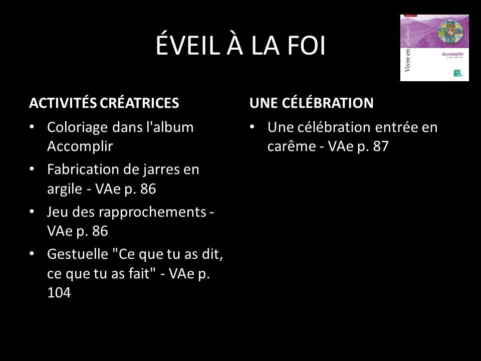 ÉVEIL À LA FOI ACTIVITÉS CRÉATRICES UNE CÉLÉBRATION