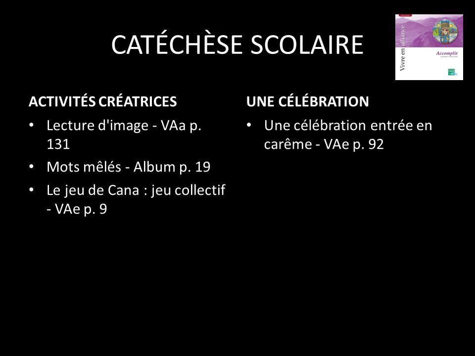 CATÉCHÈSE SCOLAIRE ACTIVITÉS CRÉATRICES UNE CÉLÉBRATION
