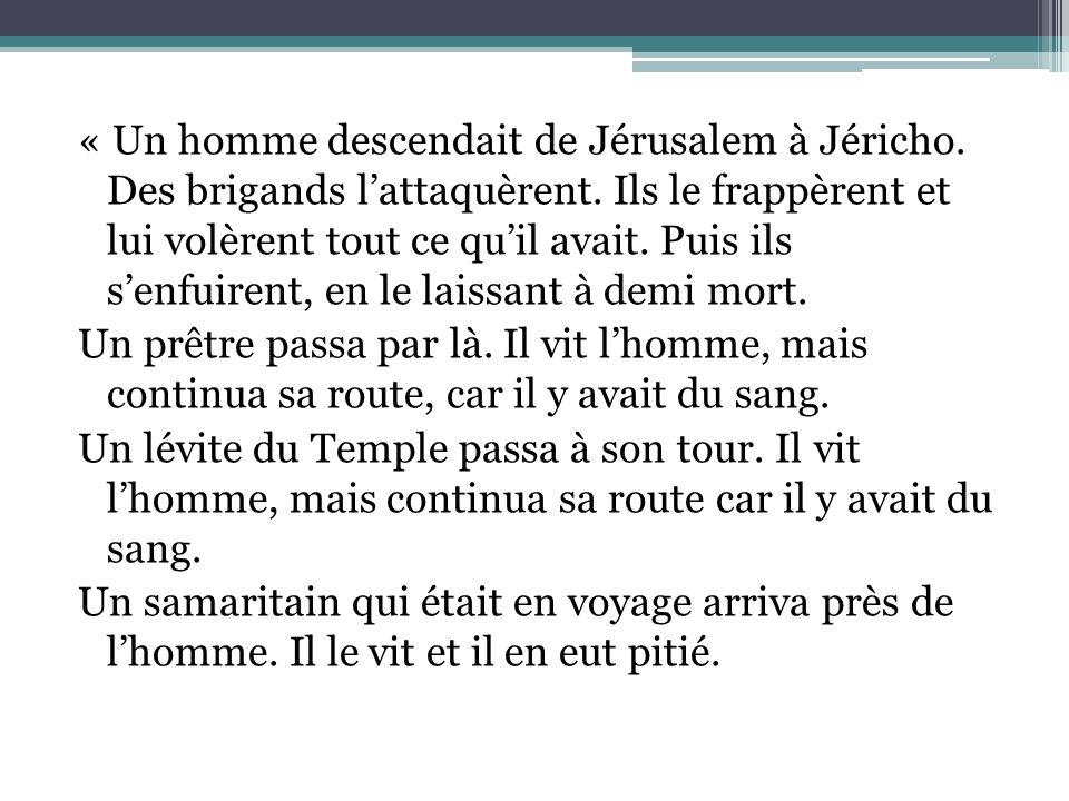 « Un homme descendait de Jérusalem à Jéricho