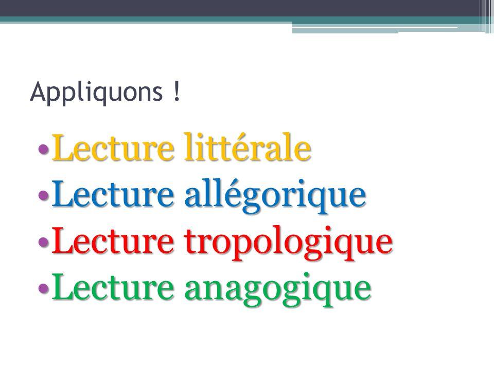 Lecture littérale Lecture allégorique Lecture tropologique