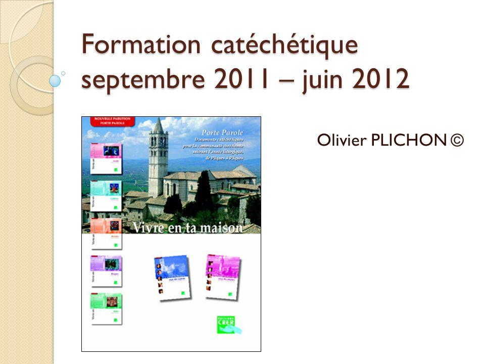 Formation catéchétique septembre 2011 – juin 2012