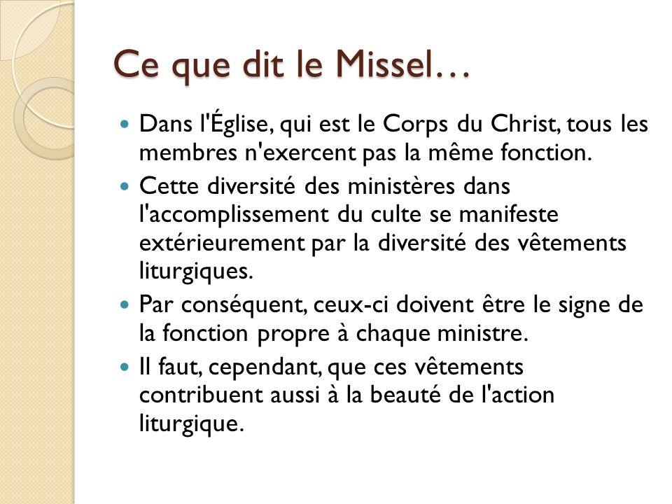 Ce que dit le Missel… Dans l Église, qui est le Corps du Christ, tous les membres n exercent pas la même fonction.