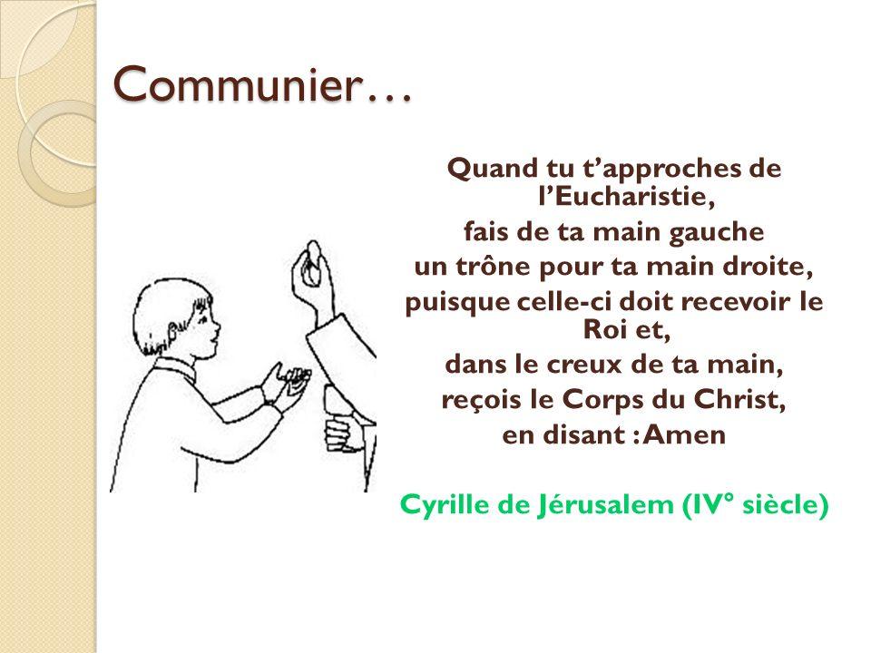 Communier… Quand tu t'approches de l'Eucharistie,