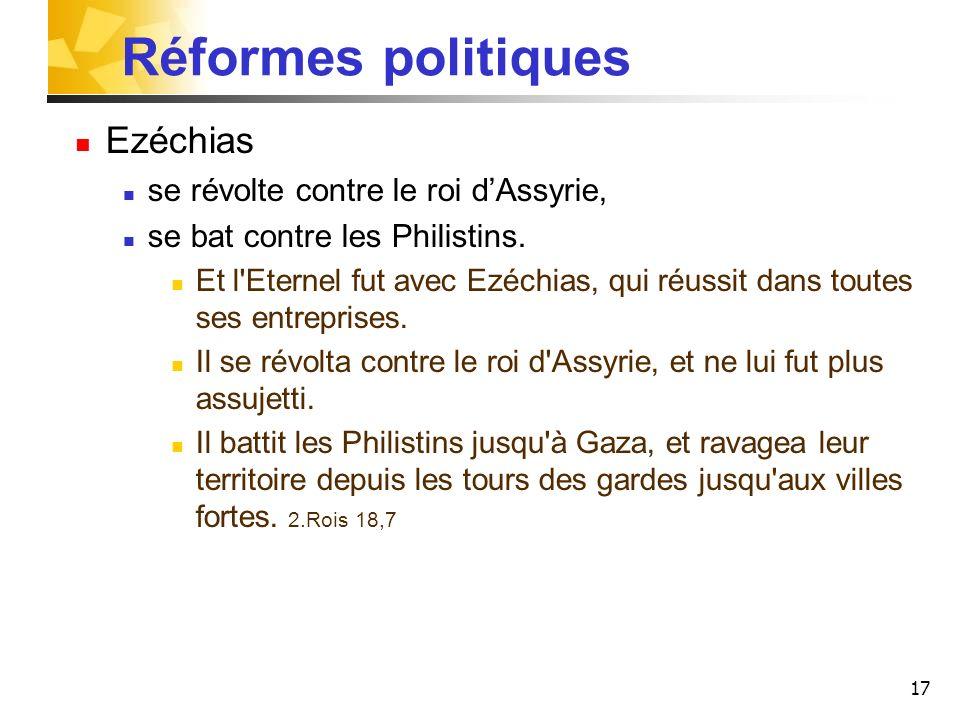 Réformes politiques Ezéchias se révolte contre le roi d'Assyrie,