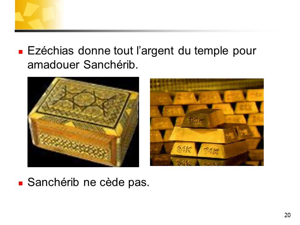 Ezéchias donne tout l'argent du temple pour amadouer Sanchérib.
