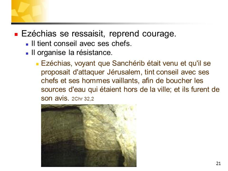 Ezéchias se ressaisit, reprend courage.