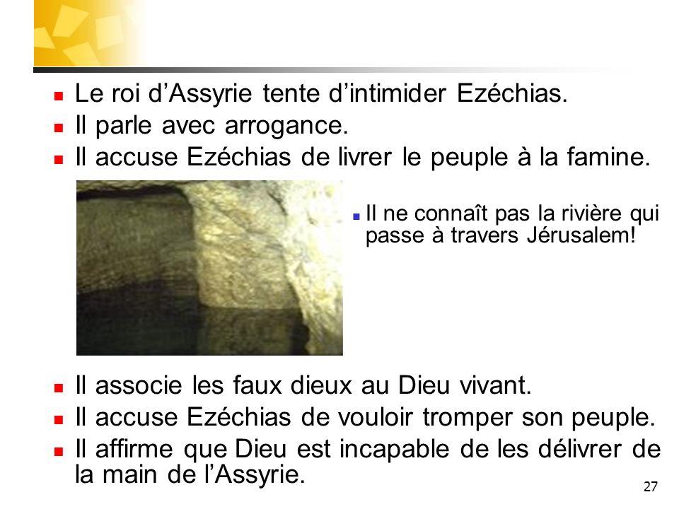 Le roi d'Assyrie tente d'intimider Ezéchias. Il parle avec arrogance.