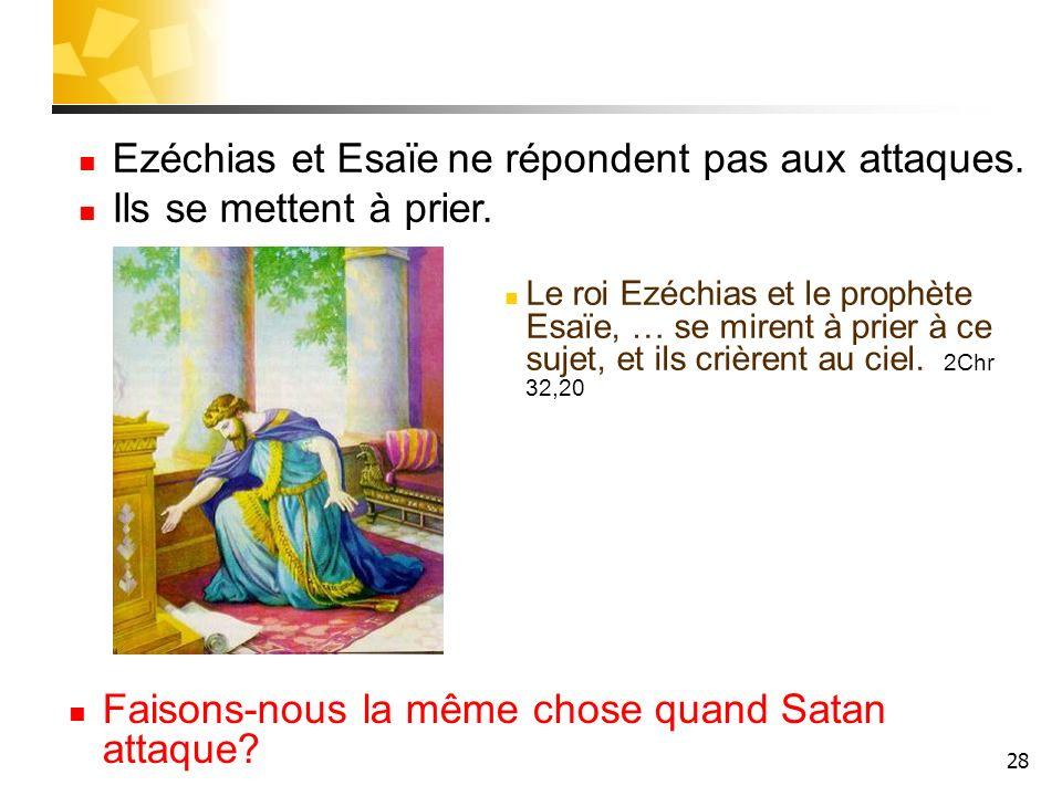 Ezéchias et Esaïe ne répondent pas aux attaques.