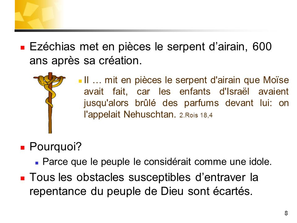 Ezéchias met en pièces le serpent d'airain, 600 ans après sa création.
