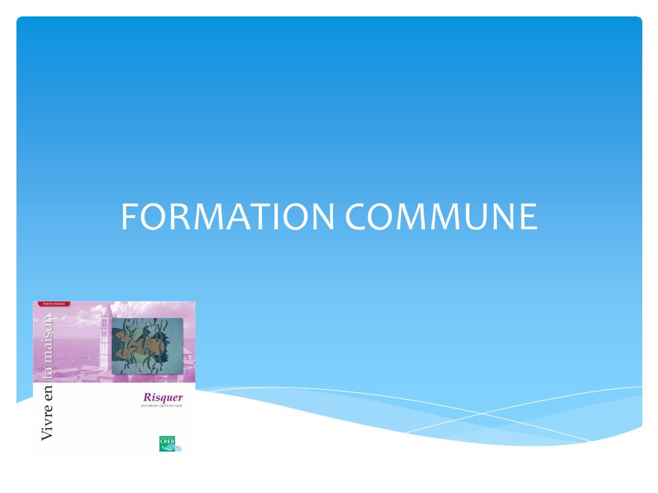 FORMATION COMMUNE
