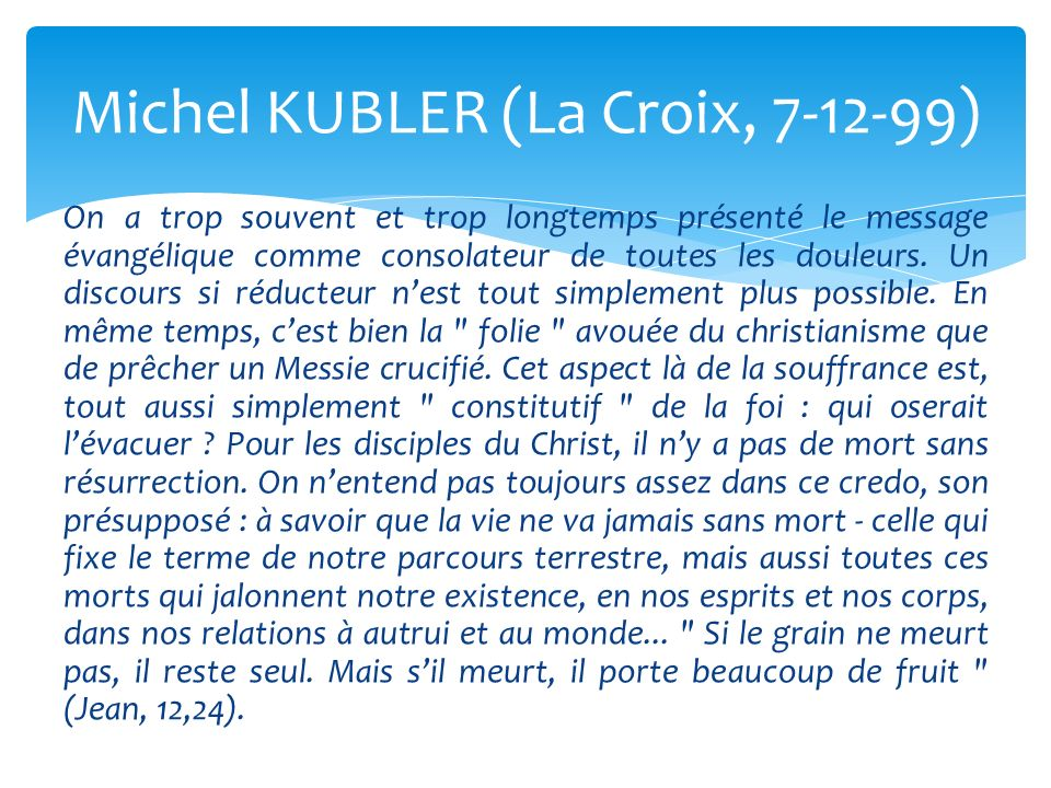 Michel KUBLER (La Croix, 7-12-99)