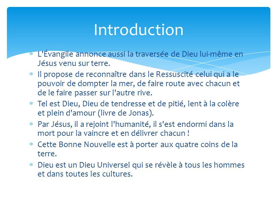 Introduction L Évangile annonce aussi la traversée de Dieu lui-même en Jésus venu sur terre.
