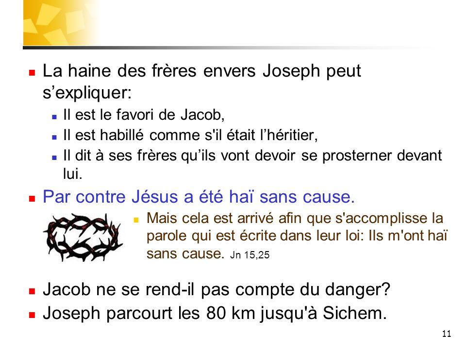 La haine des frères envers Joseph peut s'expliquer: