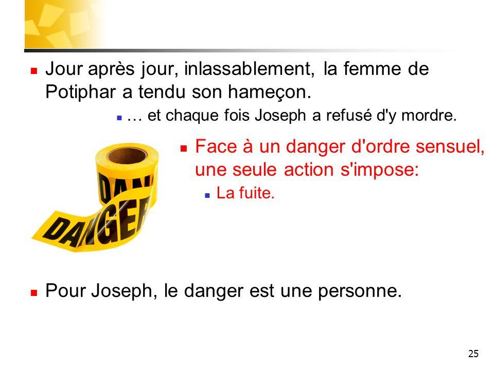 Pour Joseph, le danger est une personne.
