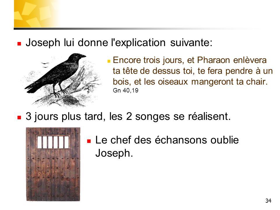 Joseph lui donne l explication suivante: