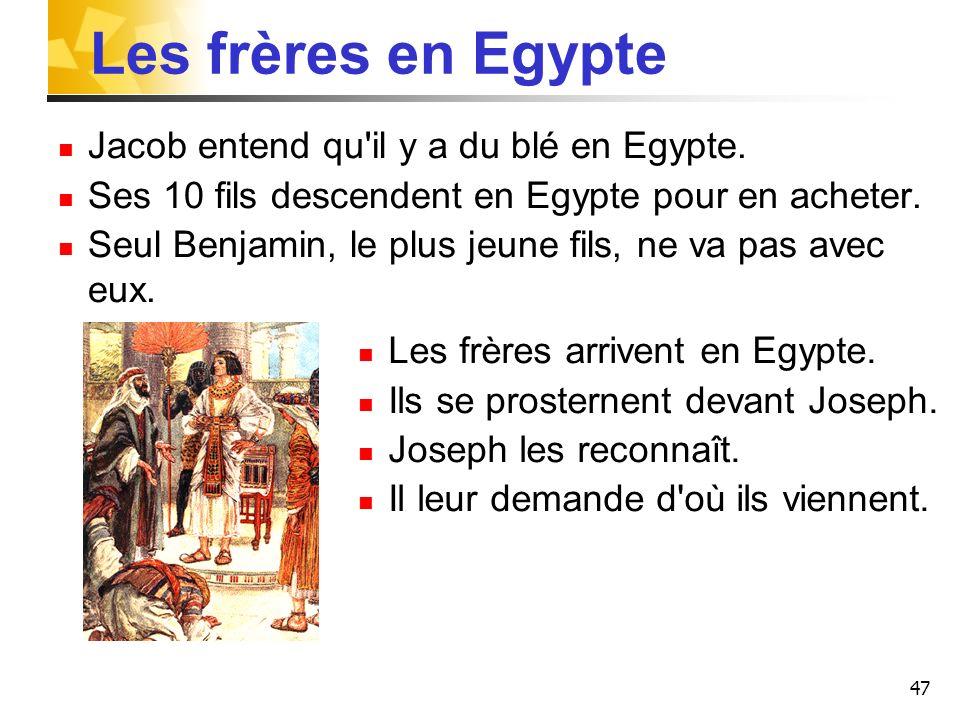 Les frères en Egypte Jacob entend qu il y a du blé en Egypte.