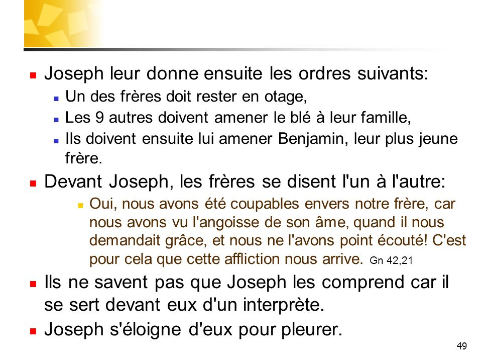 Joseph leur donne ensuite les ordres suivants: