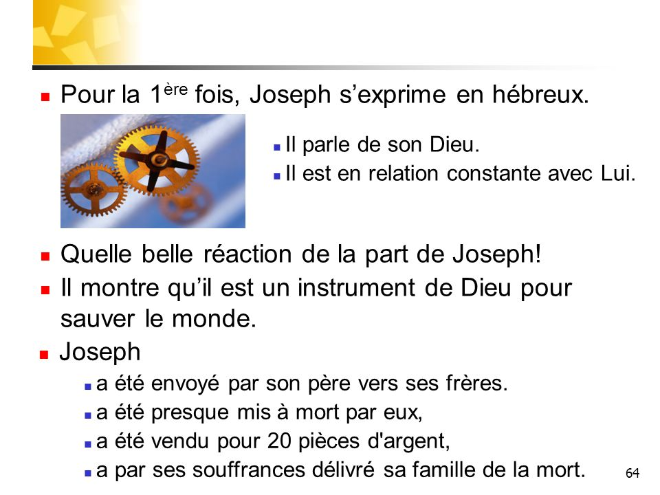 Pour la 1ère fois, Joseph s'exprime en hébreux.