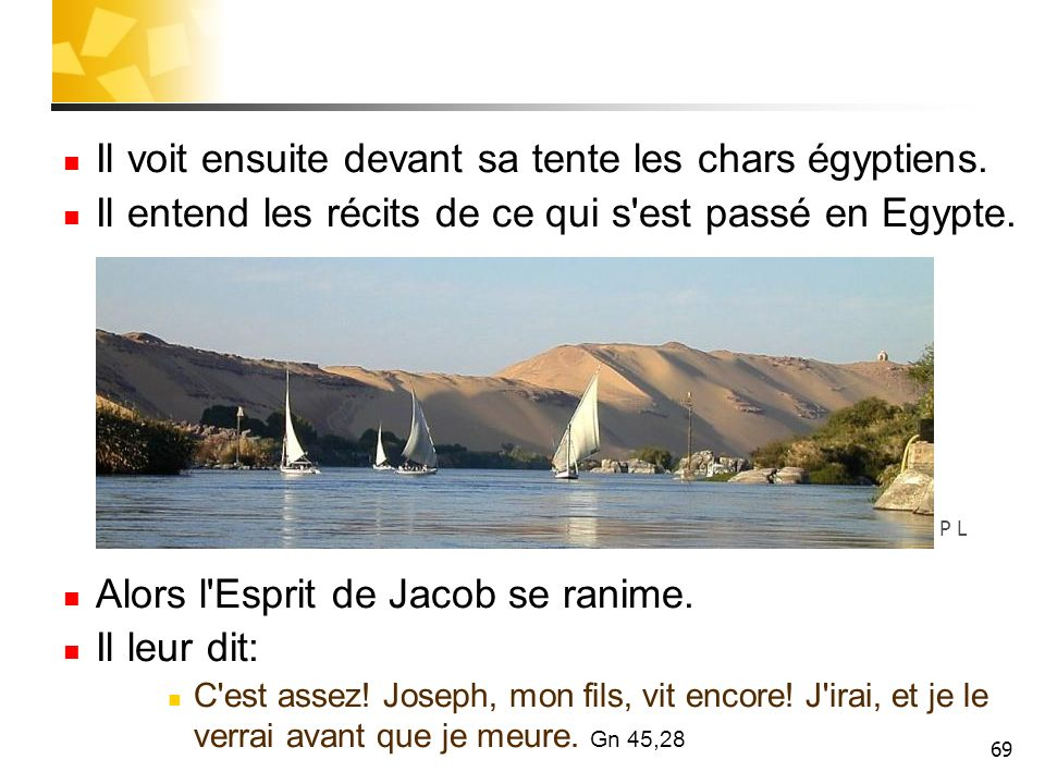 Il voit ensuite devant sa tente les chars égyptiens.