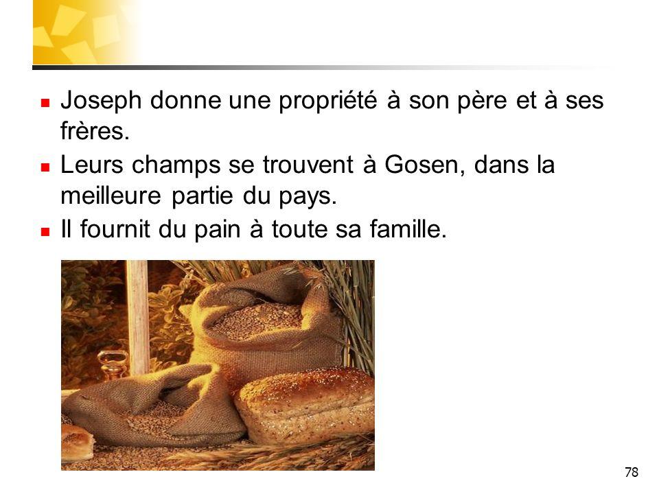 Joseph donne une propriété à son père et à ses frères.