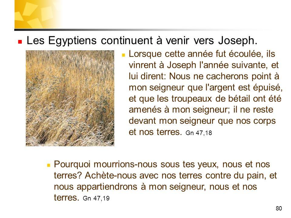 Les Egyptiens continuent à venir vers Joseph.