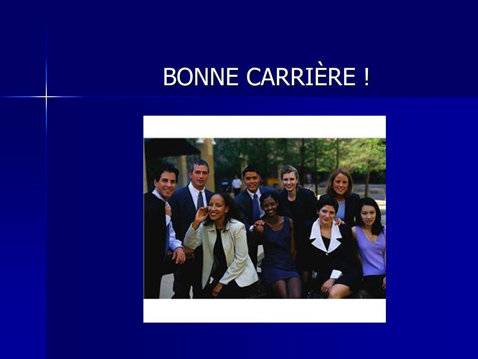BONNE CARRIÈRE !