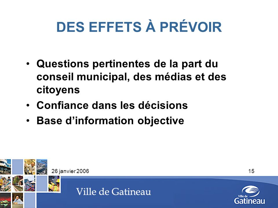 DES EFFETS À PRÉVOIRQuestions pertinentes de la part du conseil municipal, des médias et des citoyens.