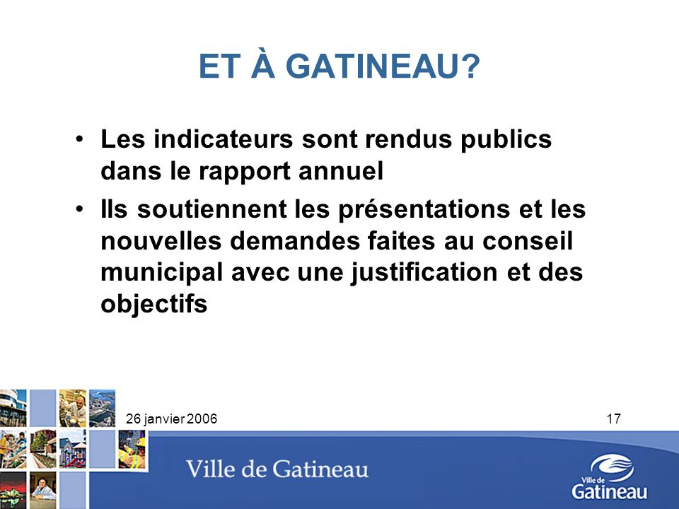 ET À GATINEAU Les indicateurs sont rendus publics dans le rapport annuel.