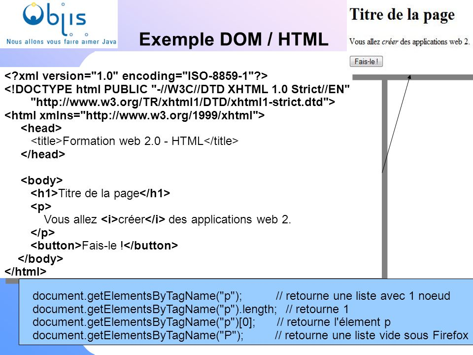 Exemple DOM / HTML < xml version= 1.0 encoding= ISO >