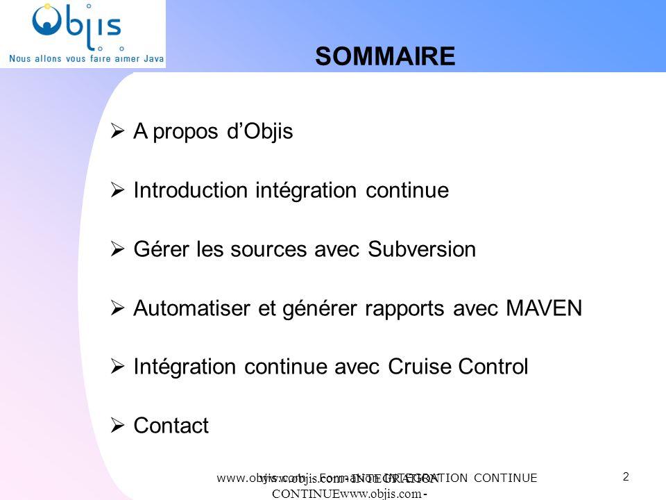 SOMMAIRE A propos d'Objis Introduction intégration continue