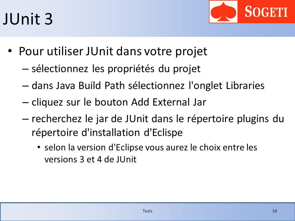 JUnit 3 Pour utiliser JUnit dans votre projet